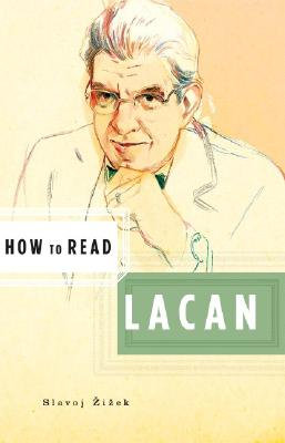 How to Read Lacan By Zizek, Slavoj
